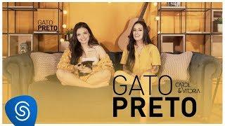 Carol & Vitoria   Gato Preto (Clipe Oficial)