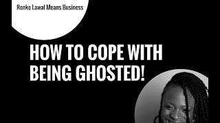 How To Cope With Being Ghosted
