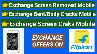 Exchange Screen Cracks/Broken Mobile | Body Cracks/Broken or Bent Phone Exchange Offers on Flipkart