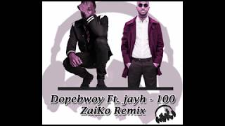 Dopebwoy   100 Ft. Jayh (ZaiKo Remix)