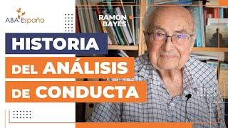 Ramón Bayés y la Historia del Análisis de Conducta
