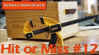 Hit or Miss Episode #12 DeWalt Trigger Clamps / Choosing the right clamps