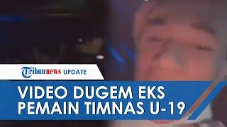 Viral Video Dugem Serdy dan Yudha, Eks Pemain Timnas U-19, PSSI: Sanksi Klub Menanti