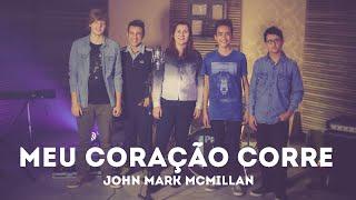 Heart Runs - John Mark McMillan | COVER FREEDOM & SOUND