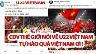 Nghe CĐV Khắp Thế Giới Nói Về U22 Và Bóng Đá Việt Nam Mà Tự Hào Qúa