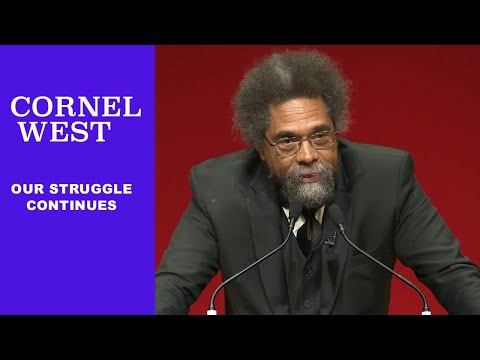Cornel West: Bleak Times & Our Struggle Continues (TMBS 136)