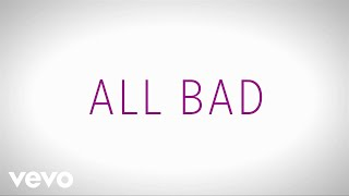 Justin Bieber - All Bad (Official Lyric Video)
