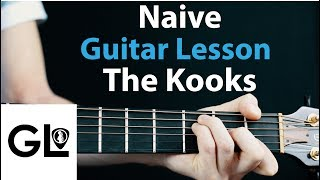 The Kooks   Naive: Electric And Acoustic Guitar Lesson