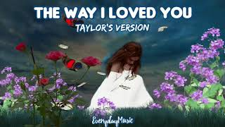 (1 Hour Lyrics) The Way I Loved You - Taylor Swift | Taylor's Version