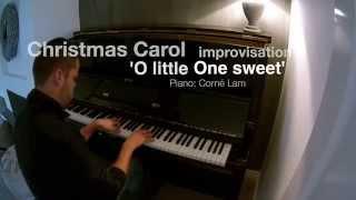 Christmas Carol 'O little One sweet' (improvisatie) | Corné Lam