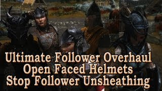 Skyrim Mod 67: UFO - Ultimate Follower Overhaul; Open Faced Helmets; Stop Followers Unsheathing