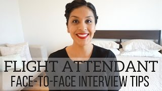Flight Attendant FACE-TO-FACE INTERVIEW TIPS - Help for the Day of Interview