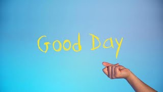 Good Day – Official Music Video