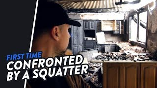 MY FIRST ENCOUNTER WITH A SQUATTER | ABANDONED HOMES IN THE NORTH