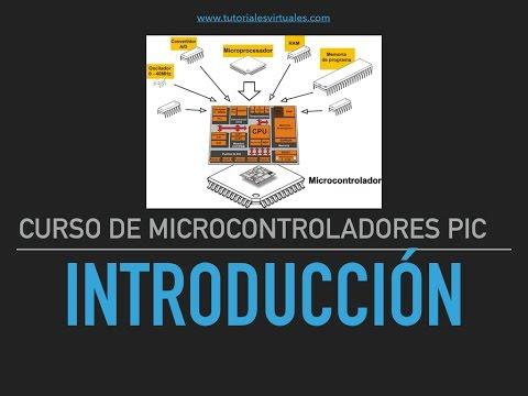 Curso Microcontroladores Pic - Parte 1 - Introduccion