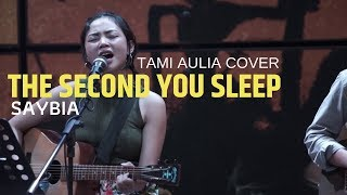 The Second You Sleep Saybia Tami Aulia Cover