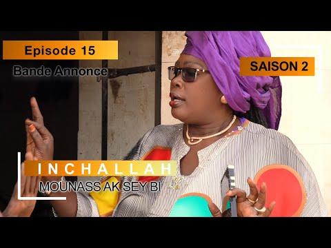 INCHALLAH - Saison 2 - Episode 15 : la bande annonce (Mounass Ak Sey Bi)