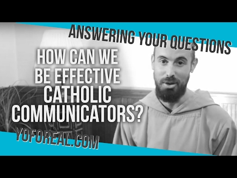 How to communicate effectively as Catholics?