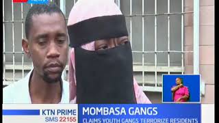 Residents of Kisauni and Likoni are raising concerns over the re emergence of terror youth gangs