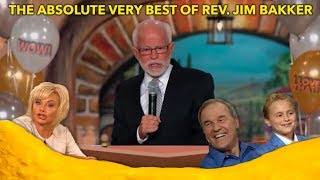 THE ABSOLUTE VERY BEST OF REV. JIM BAKKER