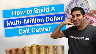 Build A Multi-Million Dollar Call Center