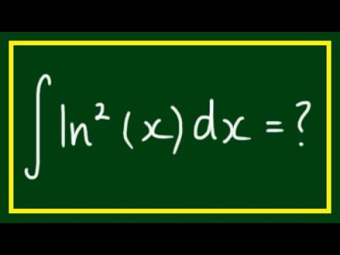 How to Integrate ∫ln^2(x)dx