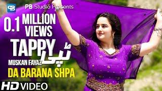 Muskan New Pashto Song 2021 | Barana Shpa | Tappay ټپې | Pashto Video |  پشتو new songs | Tapay 2021