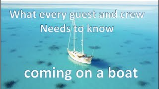 What every guest and crew needs to know coming on a boat  / Sailing Aquarius HOW TO