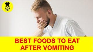 Best Foods to Eat After Vomiting | Vomiting sensation after eating food