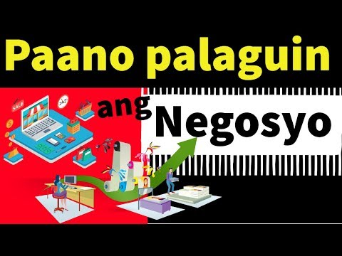 Paano palaguin ang Negosyo | How to grow your business