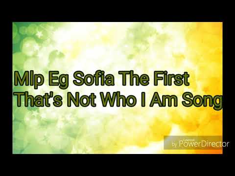 """Mlp Eg Sofia The First """"That's Not Who I Am Song"""""""