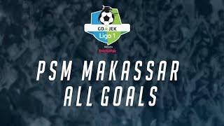 Inilah Gol-Gol PSM Makassar di Go-Jek Liga 1 Bersama Bukalapak 2018