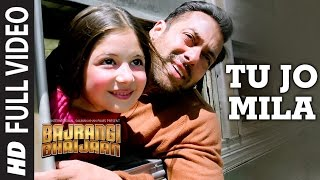 'Tu Jo Mila' FULL VIDEO Song   K.K. | Salman Khan, Nawazuddin, Harshaali | Bajrangi Bhaijaan