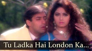 Tu Ladka Hai London - Salman Khan - Sridevi - Chaand Ka