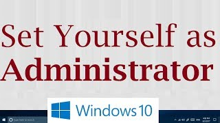 How to set yourself as administrator on windows 10 (5 Simple Steps)