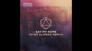 Say My Name (feat. Zyra) (Star Slinger Remix)