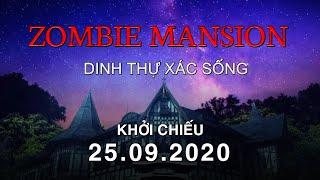 ZOMBIE MANSION – DINH THỰ XÁC SỐNG | Main Trailer | Chính thức KC kể từ ngày 25.09.2020