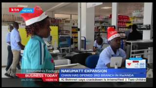 KTN Business Today 19th December 2016 - Nakumatt Group opens branch in Rwanda