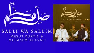 Mesut Kurtis & Mutasem Alasali - Salli Wa Sallim   مسعود كُرتس ومعتصم العسلي - صلِّ وسلِّم تحميل MP3