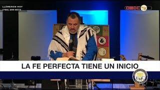La Fe Perfecta Tiene Un Inició - EMC Shalom Internacional
