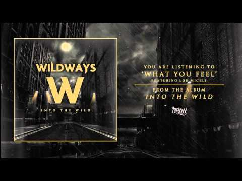 Wildways - What You Feel Feat. Lou Miceli (Audio)