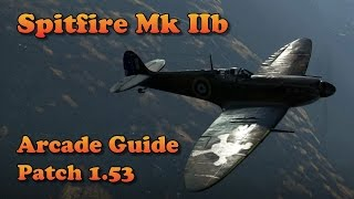 WT - How to fly the Spitfire Mk IIb in Arcade (Patch 1.53)