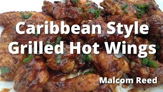 Grilled Chicken Wings | Caribbean Stlye Grilled Hot Wings HowToBBQRight with Malcom Reed