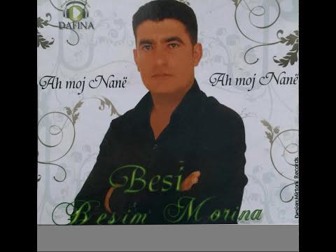 Besim Morina - Ah Moj Nane