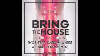 Ryos feat. KARRA - Where We Are (LoaX Remix) [full mix]