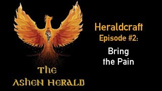 New Channel Video: Heraldcraft, Episode 2 - Bring the Pain