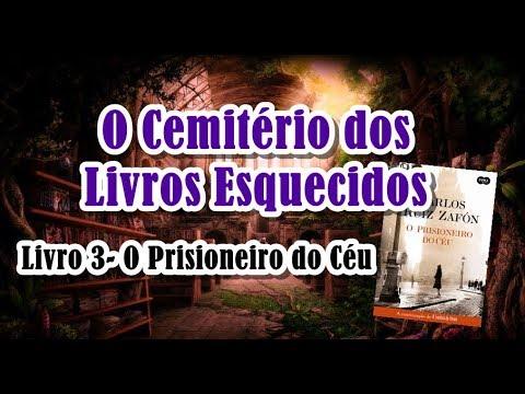 O PRISIONEIRO DO CÉU, de Carlos Ruiz Zafón | O Cemitério dos Livros Esquecidos #3
