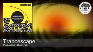 Trancescape - Producelast (Radio Edit)