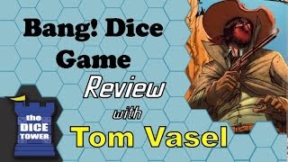 Bang! Dice Game Review - With Tom Vasel