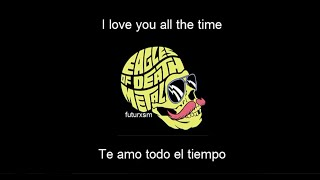 "Video thumbnail of ""Eagles of Death Metal - I Love You All The Time (Lyrics + Subtítulos en Español)"""